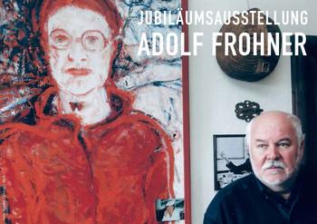 Jubiläumsaustellung Adolf Frohner