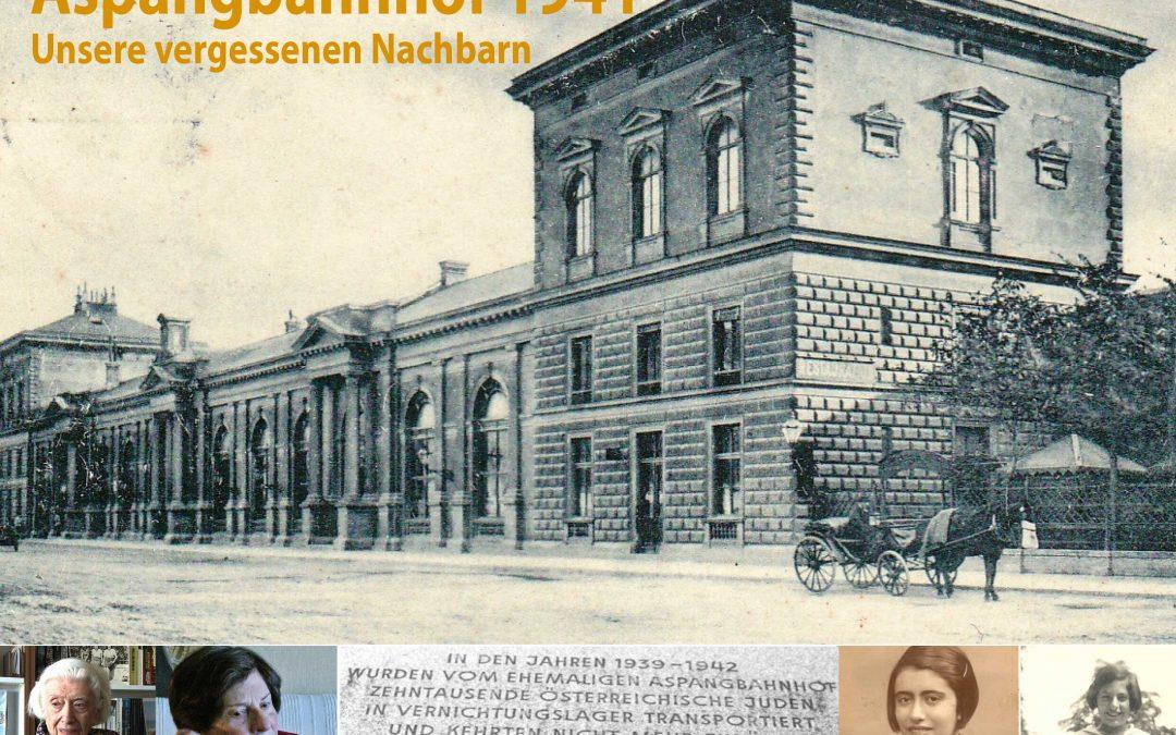 Aspangbahnhof 1941 – Unsere vergessenen Nachbarn